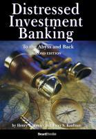 Distressed Investment Banking Second Edition